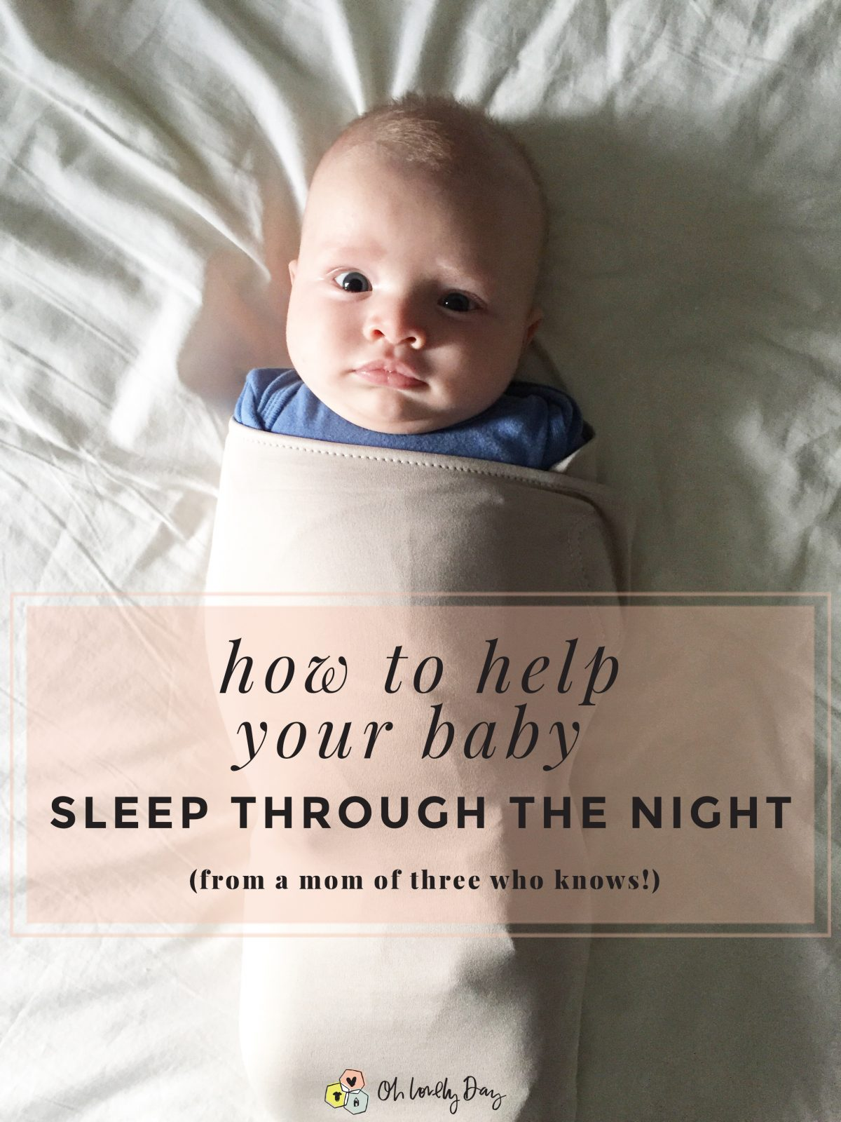 The Ultimate Guide To Help Your Baby Sleep Through The Night With Sample Routine, Schedule, and Strategy from a Mom of 3